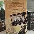 Le petit théâtre des opérations - 1914-1918 Anecdotes, héros et faits d'armes insolites de la Grande <b>Guerre</b> - Julien Hervieux