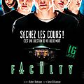 The Faculty (L'invasion des profanateurs continue...)