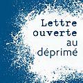 _lettre ouverte au déprimé_ de pascal-henri keller (2013)