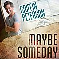 <b>Griffin</b> Peterson - Maybe Someday Soundtrack