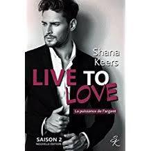 live to love saison 2 la puissance de l'argent de Shana Keers
