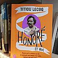 Itinéraire d'une réconciliation - Honoré et moi - <b>Titiou</b> <b>LECOQ</b>