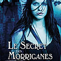 [urban fantasy] Le secret des Morriganes