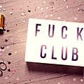 F.u.c.k club...
