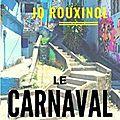 Jo rouxinol - le carnaval des illusions