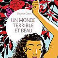 <b>BD</b> : UN MONDE TERRIBLE ET BEAU- une oeuvre pacifique et <b>engagée</b>
