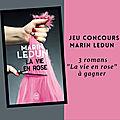Concours <b>Marin</b> <b>Ledun</b> (1) : 3 livres la vie en rose à gagner