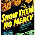 SHOW THEM NO MERCY ! <b>George</b> <b>Marshall</b>