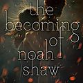 the_becoming_of_noah_shaw_michelle_hodkin