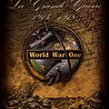 Jeux de <b>guerre</b> : découvrez la <b>Grande</b> <b>Guerre</b>