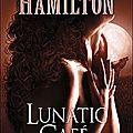 <b>Laurell</b> <b>K</b>. <b>Hamilton</b>, Anita Blake, tome 4: Lunatic Café