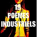 19 poèmes industriels - pascal scheidegger