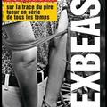 Sex Beast - Sur la trace du pire <b>tueur</b> en <b>série</b> de tous les temps - Stéphane Bourgoin - Editions Grasset