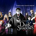 Dark shadows de tim burton avec johnny depp, michelle pfeiffer, helena bonham carter, eva green