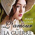 L'amour ou la guerre ❉❉❉ Mary Balogh