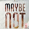 <b>Maybe</b> not ~~ Colleen Hoover