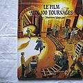 Le <b>film</b> aux <b>100</b> <b>tournages</b>, Arthur Benedict, collection Vivez l'aventure, éditions Gründ 2005,