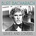 Burt bacharach - wives and lovers