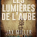 Les lumières de l'aube; le <b>cold</b> <b>case</b> très noir de Jax Miller