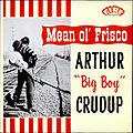 Mean Ol' Frisco - Arthur Crudup