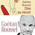 Quand Gaëtan Roussel vient nous dire au <b>revoir</b>...