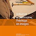 Exposition « Artisanat et patrimoine, l'héritage en images »