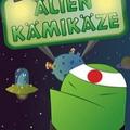 <b>Alien</b> <b>Kamikaze</b> : sauve la planète de la destruction
