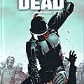 Walking dead, volumes 5 et 6