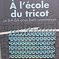 A l'école du tricot - 7€ au lieu de 14€90