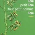 Tom petit Tom tout petit homme Tom . De <b>Barbara</b> <b>Constantine</b>.