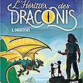 L'héritier des Draconis, t1, <b>Draconia</b>, de Carina Rozenfeld