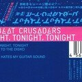 BEAT CRUSADERS TONIGHT TONIGHT TONIGHT 04
