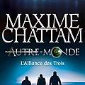 L'alliance des trois (autre-monde 1) de maxime chattam