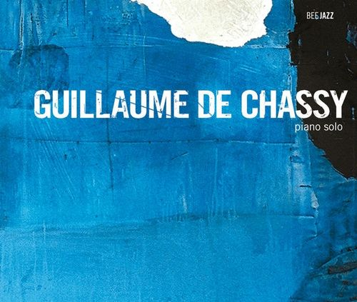 Guillaume de Chassy - 2007 - Piano Solo (Bee Jazz)