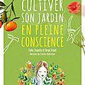 Cultiver son jardin en pleine conscience