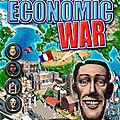 Economic war : un jeu de gestion à télécharger sur fuze forge