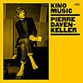 Pierre Daven-Keller dévoile Sirocco sur l'album Kino <b>Music</b>