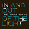 THE APARTMENTS – In And Out Of The Light (2020)