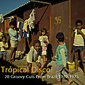Trópical Disco! Vol. 1 & 2 - 20 Groovy Cuts From Brazil 1970-1975 / 1976-1980 (Unknown)