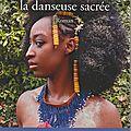 Shuka, la danseuse sacrée, de véronique diarra