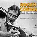 On a vu le formidable documentaire sur <b>Roger</b> <b>Corman</b>, le roi de la série B !