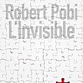 Invisible - robert pobi