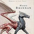 Brennan,marie - les mémoires de lady trent-1 histoire naturelle des dragons