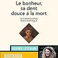LE BONHEUR, SA DENT DOUCE A LA MORT: l'autobiographie philosophique de <b>Barbara</b> Cassin