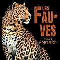 Les fauves - tome 1 - régression