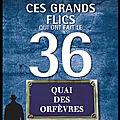 Ces grands flics qui ont fait le 36 <b>Quai</b> des <b>Orfèvres</b> - Claude Cancès et Charles Diaz - Editions Mareuil