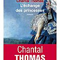 L'échange des princesses de chantal thomas
