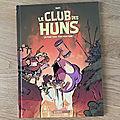 Nous avons découvert le tome 2 Le Club des <b>Huns</b> de Dab's et Gom (Editions Bamboo)