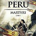 Martyrs d'oliver peru - tome 1
