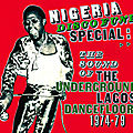 Nigeria <b>Disco</b> Funk Special : The Sound Of The Underground Lagos Dancefloor 1974-79 (Soundway, 2008)